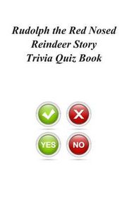Rudolph the Red Nosed Reindeer Story Trivia Quiz Book