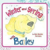 Winter and Spring with Bailey