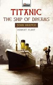 Titanic: The Ship of Dreams
