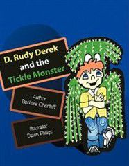 D. Rudy Derek and the Tickle Monster