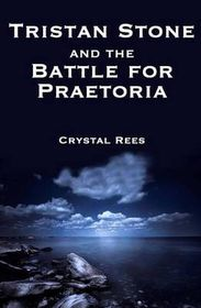 Tristan Stone and the Battle for Praetoria