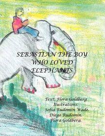 Sebastian the Boy Who Loved Elephants