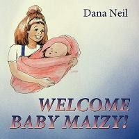 Welcome Baby Maizy!