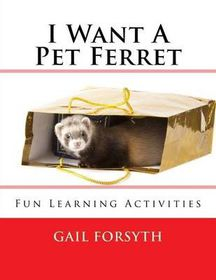 I Want a Pet Ferret