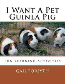 I Want a Pet Guinea Pig