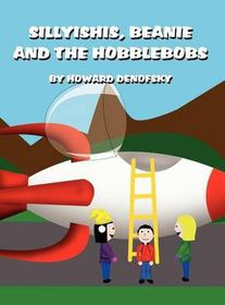 Sillyishis, Beanie and the Hobblebobs
