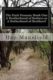 The Dark Possum: Book One: Book One