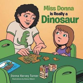 Miss Donna Is Really a Dinosaur