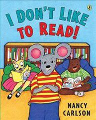 I Don't Like to Read!