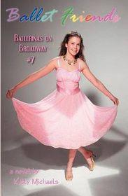 Ballet Friends #7 Ballerinas on Broadway