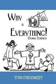 Why Is Everything!