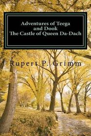 Adventures of Teega and Dook - The Castle of Queen Da-Dach