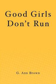 Good Girls Don't Run