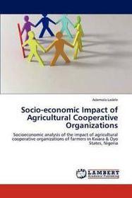 Socio-Economic Impact of Agricultural Cooperative Organizations