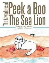 The Adventures of Peek a Boo the Sea Lion