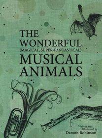 The Wonderful, Magical, Super-Fantastical Musical Animals