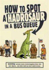 How to Spot a Hadrosaur in a Bus Queue