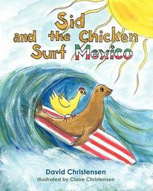 Sid and the Chicken Surf Mexico