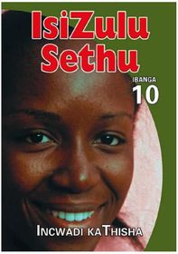 Isizulu Sethu Grade 10 Teacher's Resource