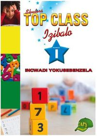 Top Class Mathematics Grade 1 Workbook (Zulu)