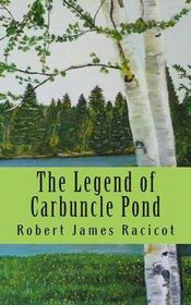 The Legend of Carbuncle Pond