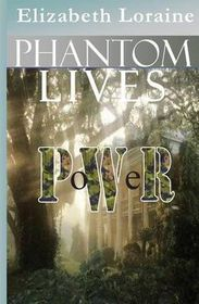 Phantom Lives - Power