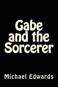 Gabe and the Sorcerer