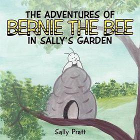 The Adventures of Bernie the Bee in Sally's Garden