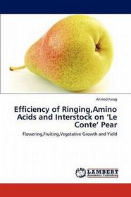 Efficiency of Ringing, Amino Acids and Interstock on 'le Conte' Pear