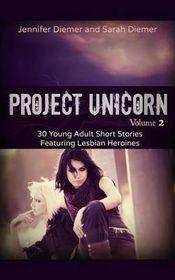 Project Unicorn, Vol 2