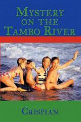 Mystery on the Tambo River