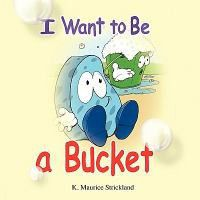 I Want to Be a Bucket