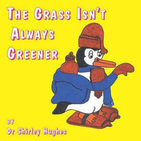 The Grass Isn't Always Greener