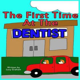 The First Time at the Dentist