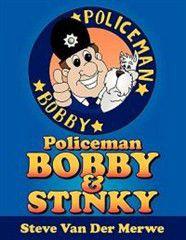 Policeman Bobby and Stinky