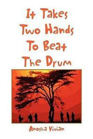 It Takes Two Hands to Beat the Drum