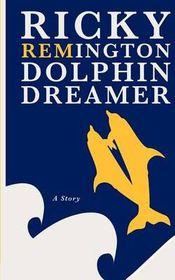 Ricky Remington Dolphin Dreamer