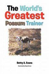 The World's Greatest Possum Trainer