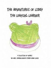 The Adventures of Libby the Leaping Learner