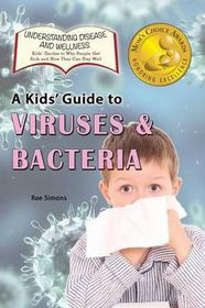 A Kid's Guide to Viruses and Bacteria