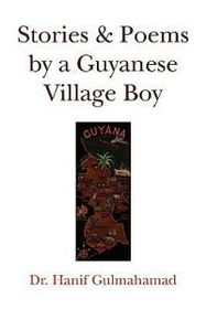 Stories & Poems by a Guyanese Village Boy