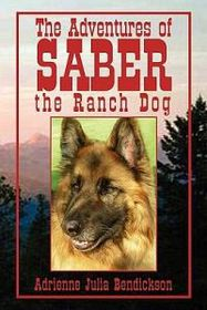 The Adventures of Saber the Ranch Dog