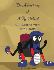 A. R. Goes to Work with Harold