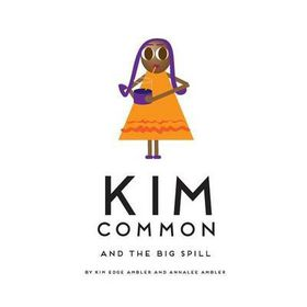 Kim Common and the Big Spill