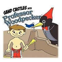 Sand Castles with Professor Woodpecker