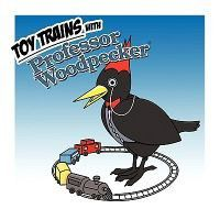 Toy Trains with Professor Woodpecker