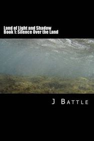 Land of Light and Shadow: Book 1