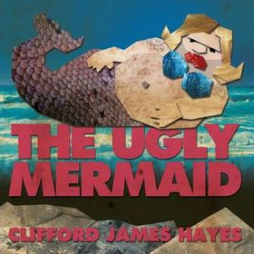 The Ugly Mermaid (Illustrated)