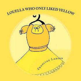 Louella Who Only Liked Yellow