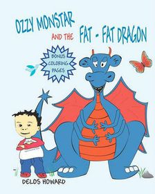 Ozzy Monstar and the Fat Fat Dragon